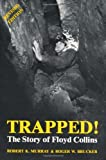 Trapped!: The Story of Floyd Collins by Robert K. Murray (1982-12-31)