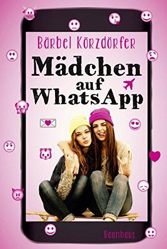Preisvergleich Produktbild Mädchen auf WhatsApp: Ein Chat-Roman
