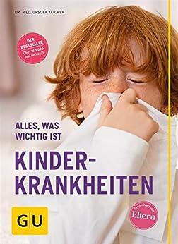 Kinderkrankheiten: Alles, was wichtig ist (GU Alles, was man wissen muss) von [Keicher, Ursula]