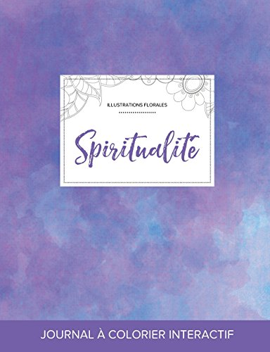 Journal de Coloration Adulte: Spiritualite (Illustrations Florales, Brume Violette) par Courtney Wegner