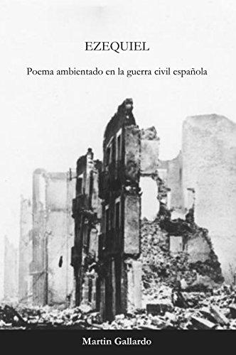 Ezequiel: Poema ambientado en la guerra civil española por Martin Gallardo