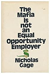 The Mafia is not an equal opportunity employer by Nicholas Gage (1971-08-01)