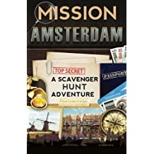 Mission Amsterdam: A Scavenger Hunt Adventure (Travel Book For Kids) by Catherine Aragon (2015-06-01)