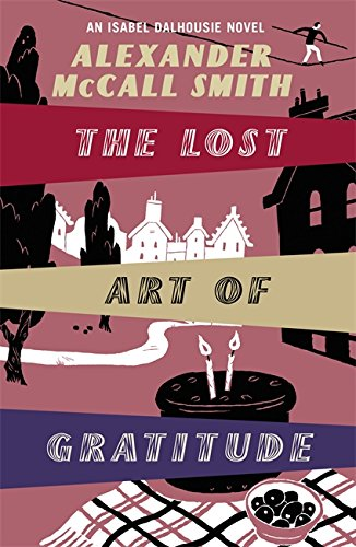 The Lost Art of Gratitude: An Isabel Dalhousie Novel (Paperback)