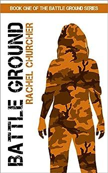 Battle Ground (Battle Ground Series Book 1) (English Edition) van [Churcher, Rachel]