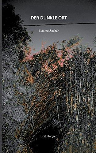 Nadine Zacher - Der dunkle Ort