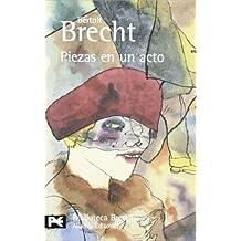Piezas en un acto: Teatro completo, 12 (El Libro De Bolsillo - Bibliotecas De Autor - Biblioteca Brecht)