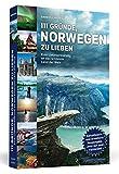 111 Gründe, Norwegen zu lieben: Eine Liebeserklärung an das schönste Land der Welt. Aktualisierte und erweiterte Neuausgabe