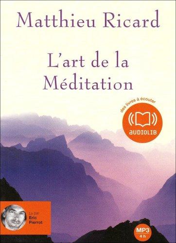 L'art de la méditation (z) - Audio livre 1CD MP3 595 Mo