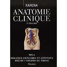 Anatomie clinique : Tome 4, Organes urinaires et génitaux, pelvis, coupes du tronc