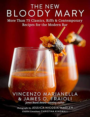 The New Bloody Mary: More Than 75 Classics, Riffs & Contemporary Recipes for the Modern Bar (English Edition) -