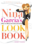 Nina Garcia's Look Book: What to Wear for Every Occasion (English Edition)