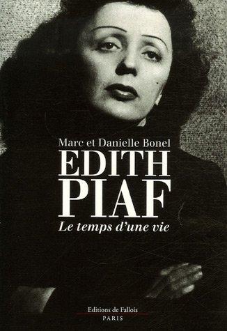 Edith Piaf : Le temps d'une vie par Marc Bonel, Danielle Bonel