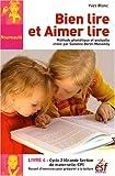 Bien lire et Aimer lire - Livre 4, Grande Section de Maternelle et CP