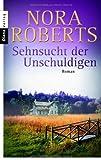 Sehnsucht der Unschuldigen: Roman von Nora Roberts (3. Mai 2010) Taschenbuch