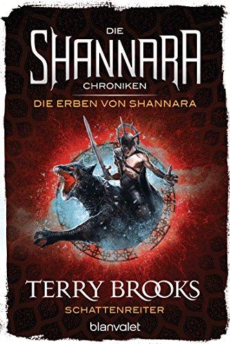 Die Shannara-Chroniken: Die Erben von Shannara 4 - Schattenreiter: Roman