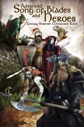 Advanced Song of Blades and Heroes: Fantasy Skirmish Miniatures Rules: Volume 1 by Andrea Sfiligoi (2016-03-30)
