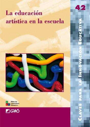 La educación artística en la escuela: 042 (Editorial Popular) por Marta Berrocal Capdevila