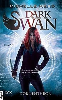 Dark Swan - Dornenthron (Dark-Swan-Reihe 2)