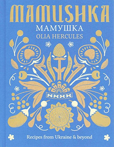 [(Mamushka : Recipes from Ukraine & Beyond)] [By (author) Olia Hercules] published on (June, 2015)