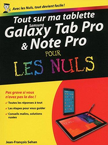 Tout sur ma tablette Samsung Galaxy TabPRO et NotePRO pour les Nuls