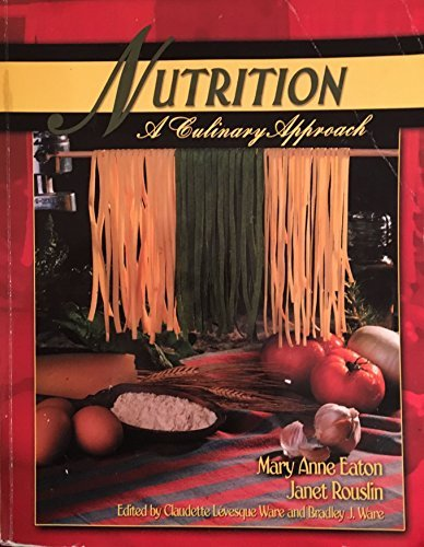 NUTRITION: A CULINARY APPROACH by EATON MARY ANNE (2003-08-19)