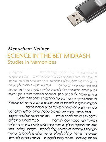 Science in the Bet Midrash: Studies in Maimonides (Emunot: Jewish Philosophy and Kabbalah) by Menachem Kellner (2009-04-01)