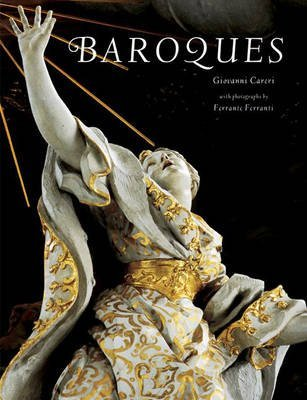 [(Baroques)] [By (author) Giovanni Careri ] published on (October, 2003)