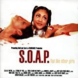 Songtexte von S.O.A.P. - Not Like Other Girls