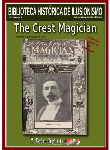 The Crest Magician (Biblioteca histórica de ilusionismo nº 3)