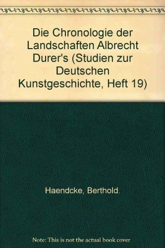 Die Chronologie der Landschaften Albrecht Durer's (Studien zur Deutschen Kunstgeschichte, Heft 19) par Berthold. Haendcke