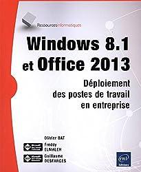 Windows 8.1 et Office 2013 - Déploiement des postes de travail en entreprise