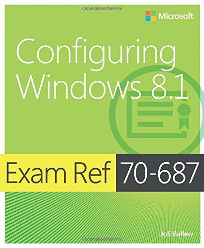 Exam Ref 70-687: Configuring Windows 8.1 por Joli Ballew