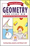 Janice VanCleave's Geometry for Every Kid: Easy Activities that Make Learning Geometry Fun (Science for Every Kid Series)