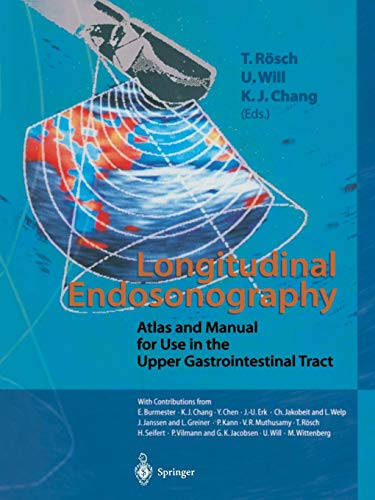 Longitudinal Endosonography: Atlas and Manual for Use in the Upper Gastrointestinal Tract