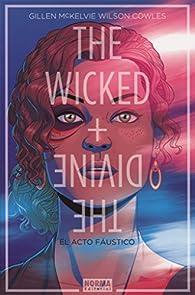The Wicked + The Divine 1. El acto fáustico par  Jamie McKelvie, Matthew Wilson, Cowles Kieron Gillen