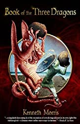 Book of the Three Dragons by Kenneth Morris (2004-11-15)