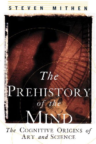 The Prehistory of the Mind: The Cognitive Origins of Art, Religion and Science por Steven Mithen