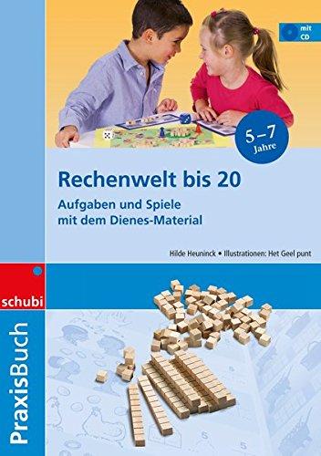 Dienes-Material / Praxisbücher und Anschauungsmaterialien: Rechenwelt bis 20: Aufgaben und Spiele mit dem Dienes-Material: Praxisbuch