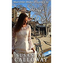 Mail Order Bride: The Sheriff's Wife (Mail Order Brides of Landy City) (English Edition)