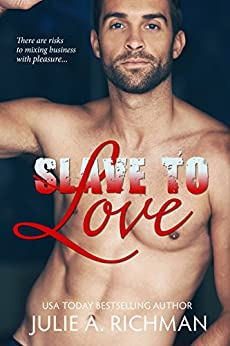 Slave to Love by [Richman, Julie A.]