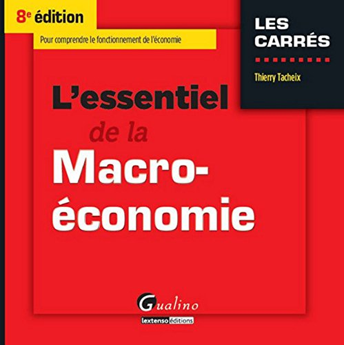L'Essentiel de la macro-économie 8ème Ed. par Thierry Tacheix