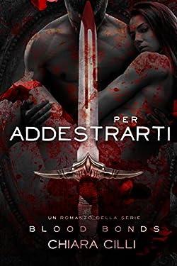 Per Addestrarti (Blood Bonds Vol. 4)