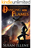 Dancing with Flames: Book 2 (Dragon's Breath Series) (English Edition)
