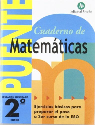 Cuaderno De Matemáticas 2º Curso Secundaria. Ejercicios Básicos Para Preparar El Paso a 3º ESO