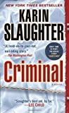 Criminal (with bonus novella Snatched): A Novel (Will Trent, Band 6)