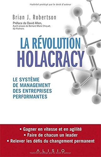 La Révolution Holacracy : Le système de management des entreprises performantes