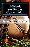 Béisbol, sus reglas comentadas: Volume 1