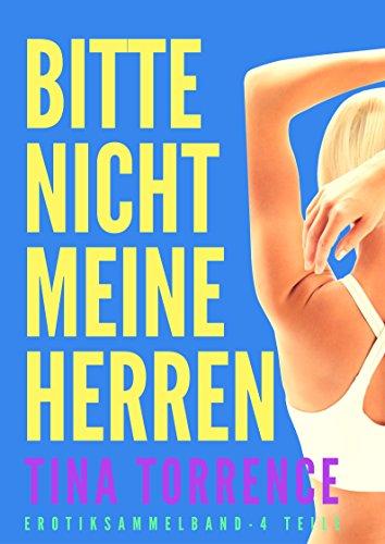 Bitte nicht, meine Herren - Heißer Erotik Sammelband Roman - 4 erotische Kurzgeschichten