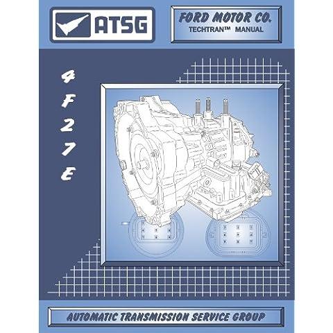 ATSG Ford 4F27E Techtran Transmission Rebuild Manual
